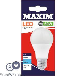 MAXIM LED LIGHT BULB 10W=60W GLS PEARL DAY LIGHT WHITE EDISON SCREW